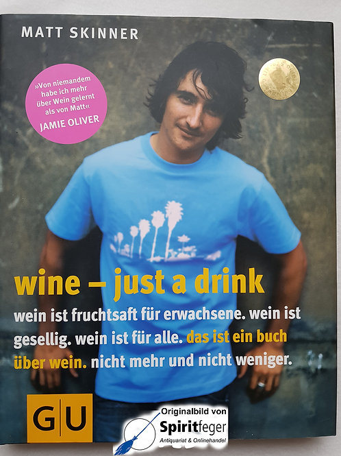 Wine - just a drink - Buch Deutsch über Wein - Matt Skinner