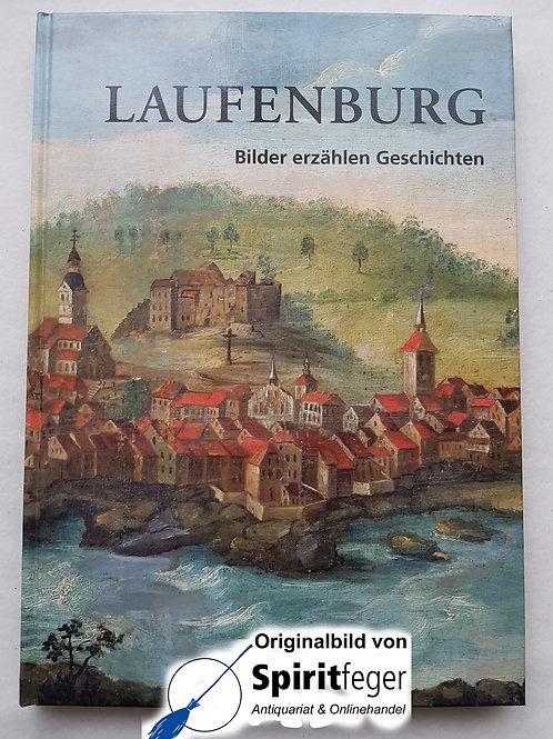 Laufenburg - Bilder erzählen Geschichten