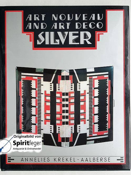 Art Nouveau and Art Deco Silver - von Annelies Krekel-Aalberse