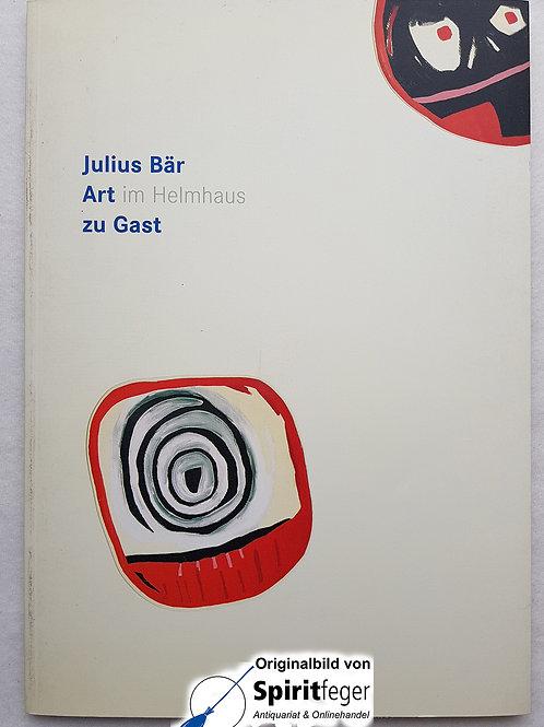 Julius Bär - Art im Helmhaus zu Gast - inkl. CD-Rom