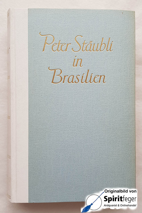 Peter Stäubli in Brasilien - Walter Alvares Keller