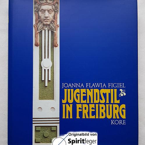 Jugendstil in Freiburg - von Joanna Flawia Figiel