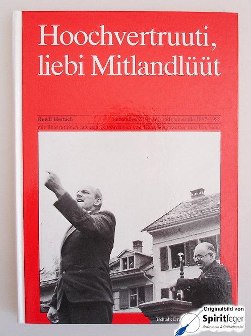 Hoochvertruuuti, liebi Mitlandlüüt - Lebendige Glarner Landsgemeinde 1887-1986