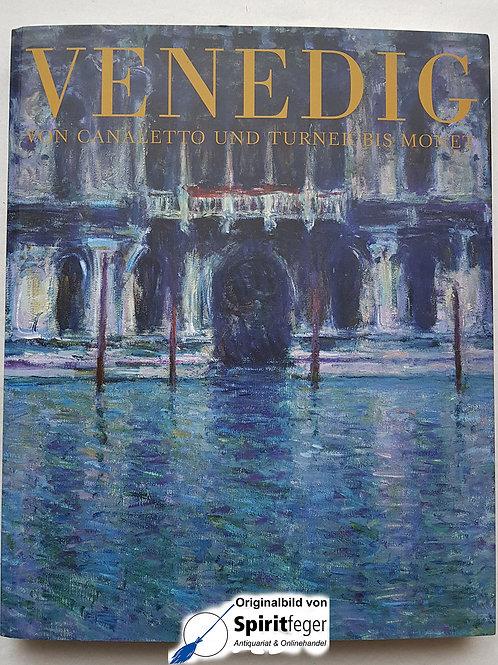 Venedig - von Canaletto und Turner bis Monet