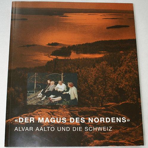 Der Magus des Nordens - Alvar Aalto und die Schweiz