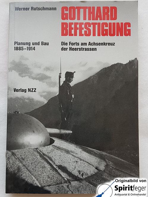 Gotthardbefestigung - von Werner Rutschmann
