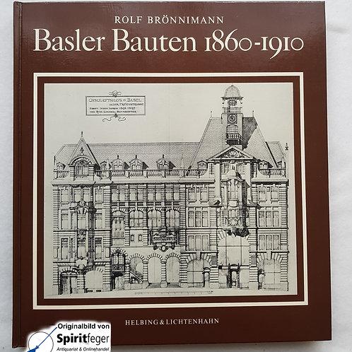 Basler Bauten 1860-1910 - von Rolf Brönnimann