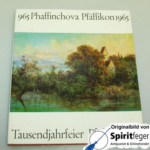 965 Phaffinchova Pfäffikon 1965 - Tausendjahrfeier Pfäffikon SZ