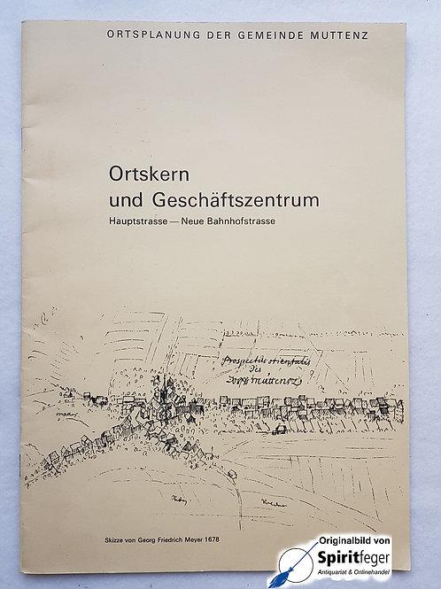 Ortskern und Geschäftszentrum - Ortsplanung der Gemeinde Muttenz