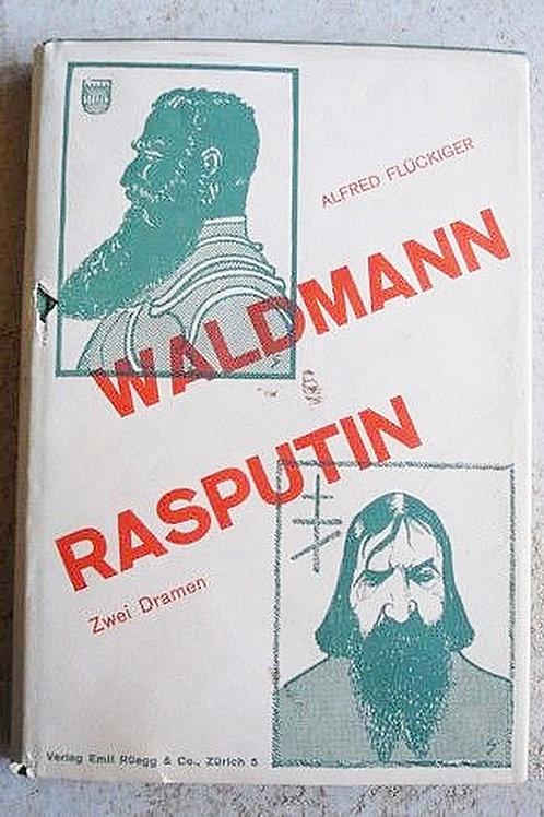 Waldmann - Rasputin - Zwei Dramen