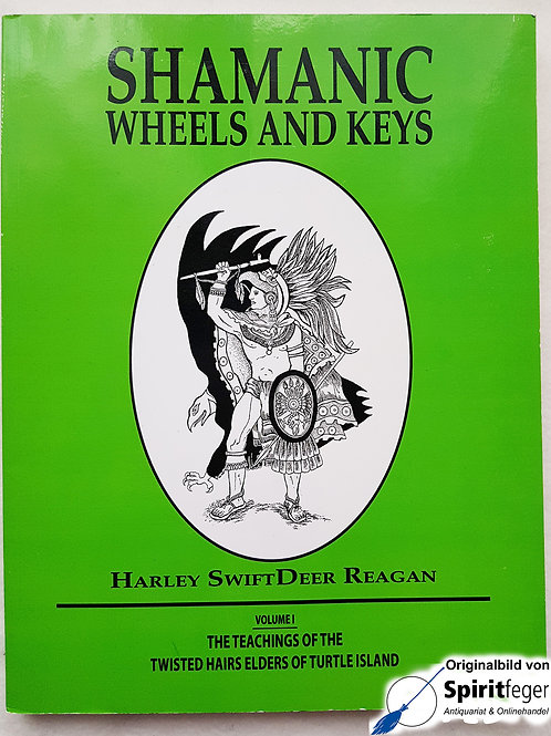 Shamanic Wheels and Keys - Volume 1