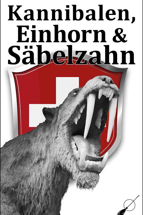 Individuell: Kannibalen, Einhorn & Säbelzahn