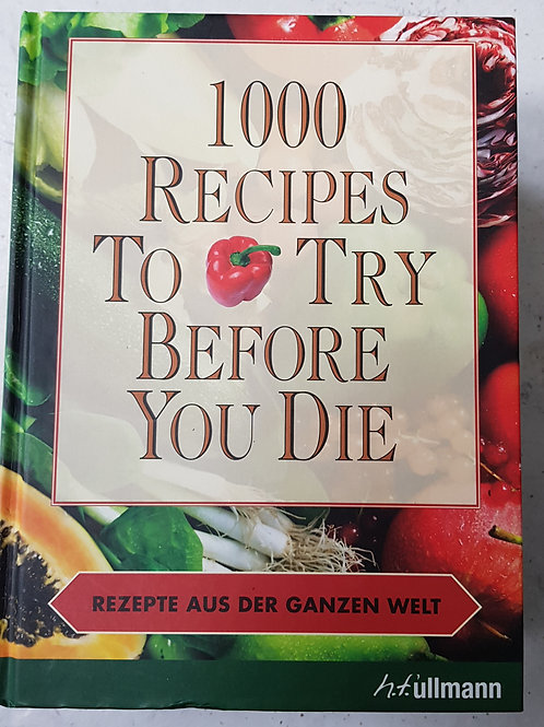 1000 Recipes to try before you die (Deutsch)