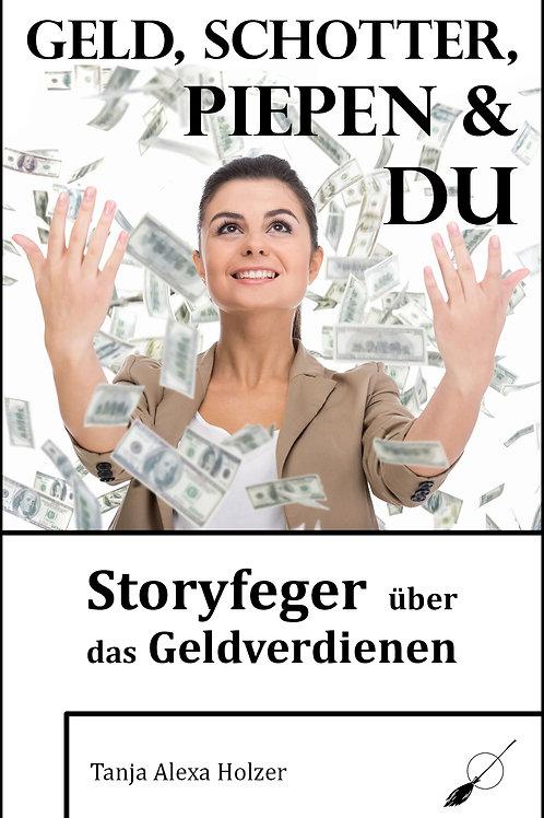 Geld, Schotter, Piepen & Du - Storyfeger