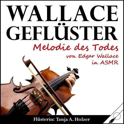 WallaceGeflüster - Melodie des Todes