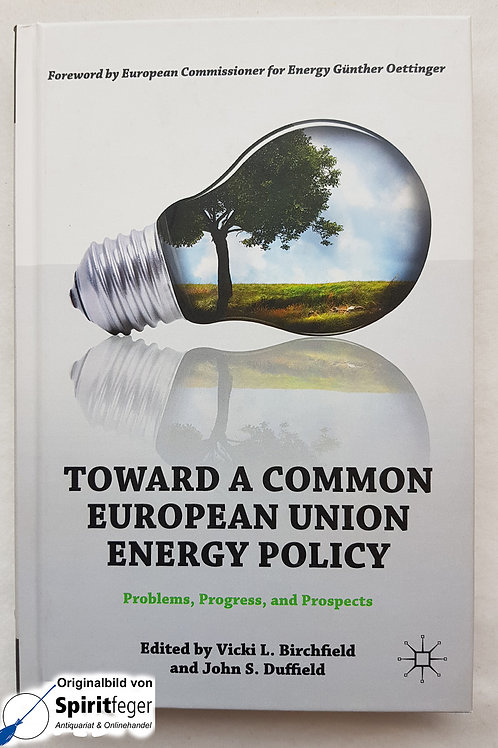 Toward a Common European Union Energy Policy - Birchfield, Duffield