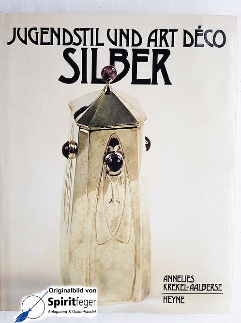 Jugendstil und Art Déco Silber - von Annelies Krekel-Aalberse