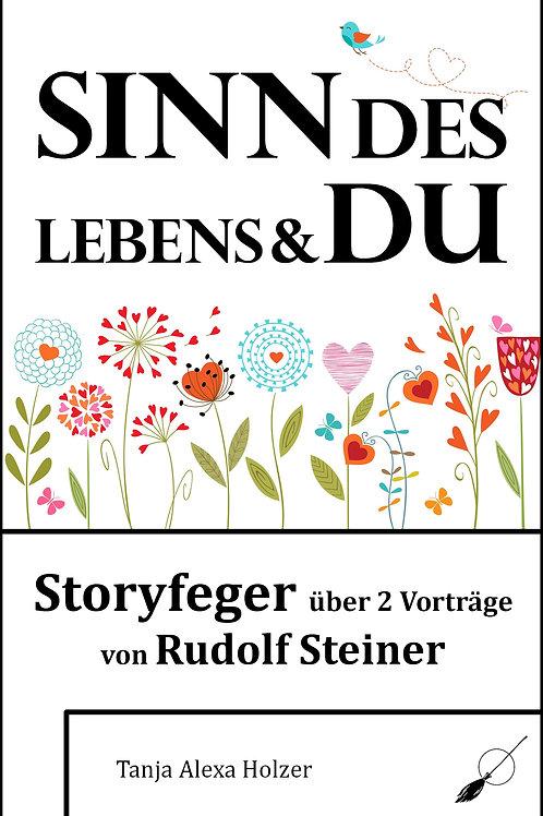 Sinn des Lebens & Du - Storyfeger