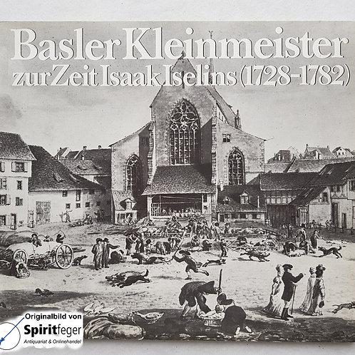 Balser Kleinmeister zur Zeit Isaak Iselins (1728-1782)