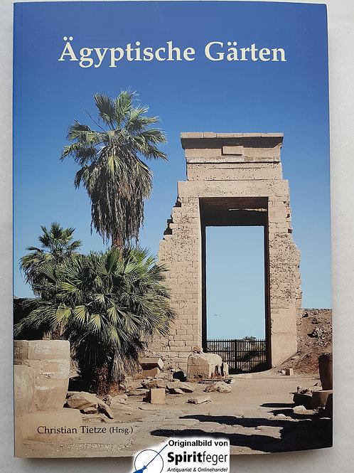 Ägyptische Gärten - von Christian Tietze (Hrsg.)