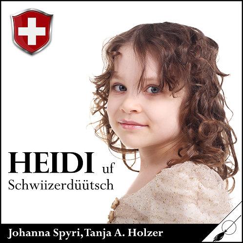 Heidi - Klassiker von Johanna Spyri - neu uf Schwiizerdüütsch