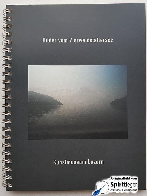 Bilder vom Vierwaldstättersee - Kunstmuseum Luzern