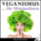 Cover_Veganismus_für_MInimalisten_Wortfe