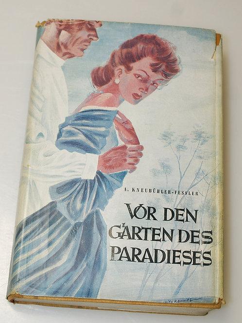 Vor den Gärten des Paradieses