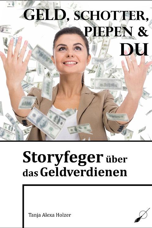 Geld, Schotter, Piepen & Du - Storyfeger über das Geldverdienen