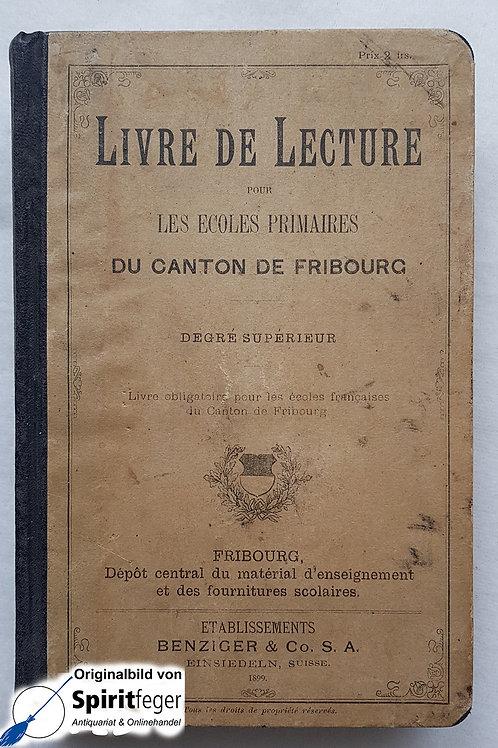 1899: Livre de lecture pour les écoles primaires du canton de fribourg