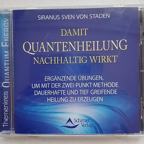 Damit Quantenheilung nachhaltig wirkt - Siranus S.v. Staden