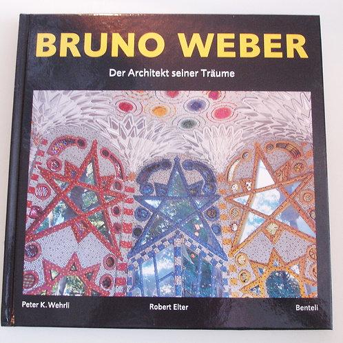 Bruno Weber - Der Architekt seiner Träume