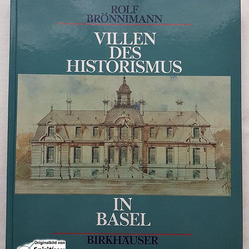 Villen des Historismus in Basel - von Rolf Brönnimann