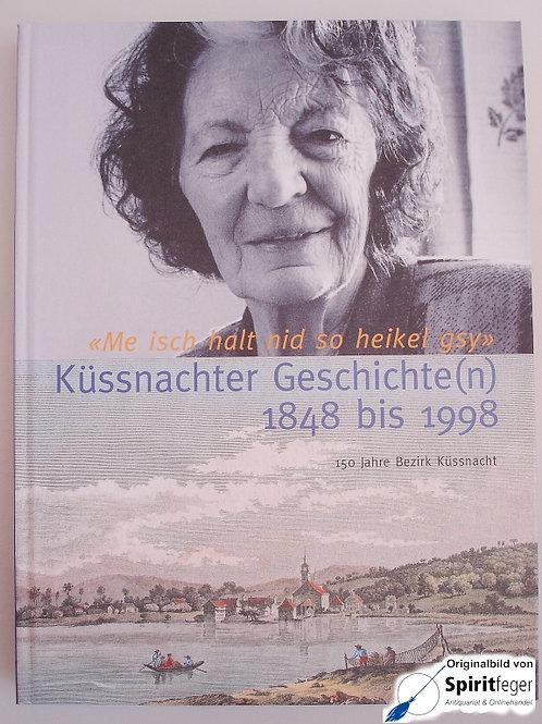 Me isch halt nid so heikel gsy - Küssnachter Geschichte(n) 1848 bis 1998