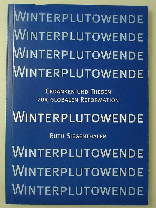 Winterplutowende - Gedanken und Thesen zur globalen Reformation