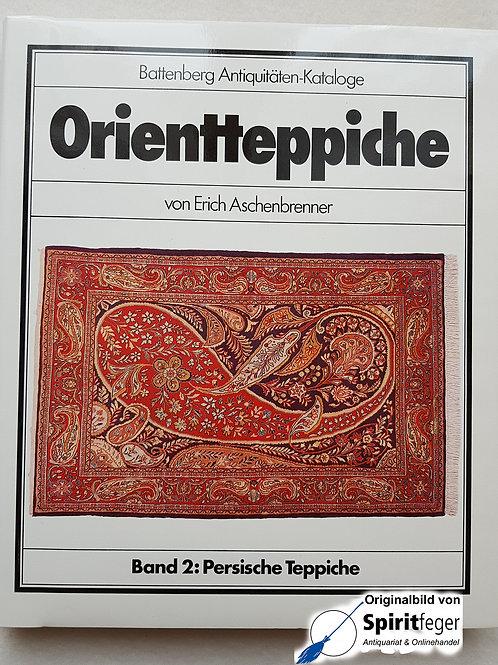 Orientteppiche - Band 2: Persische Teppiche - Erich Aschenbrenner