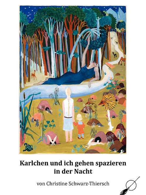 Karlchen und ich gehen spazieren in der Nacht - von Christine Schwarz-Thiersch