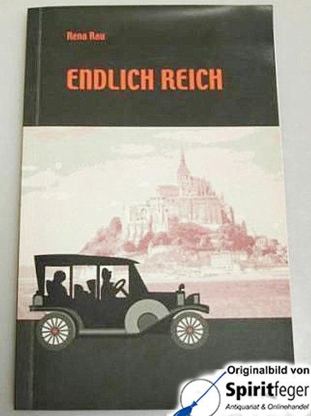 Endlich reich - von Rena Rau