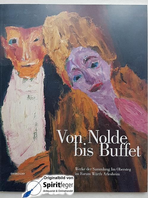 Von Nolde bis Buffet - Werke der Sammlung im Oersteg