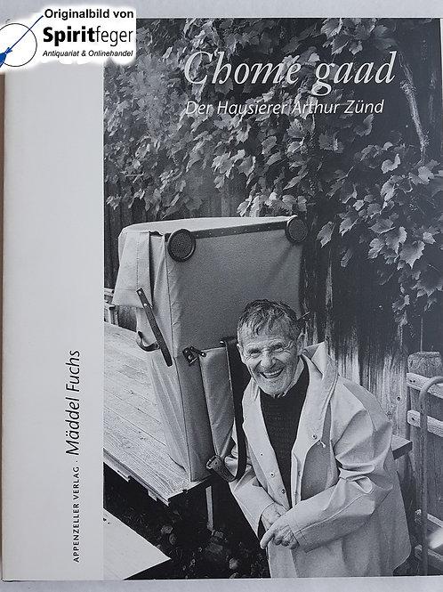 Chome gaad - Der Hausierer Arthur Zünd