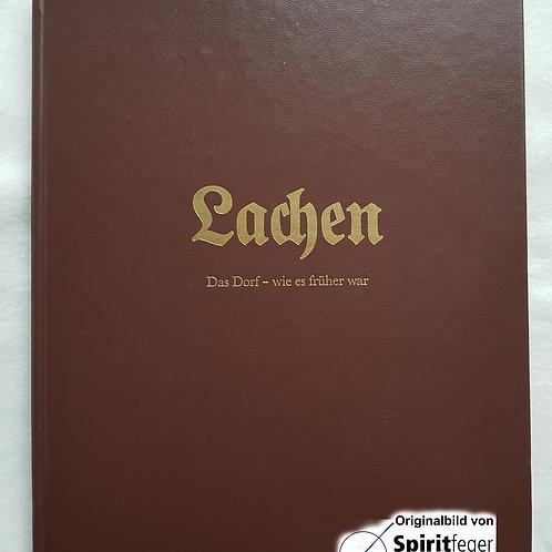 Lachen - Das Dorf wie es früher war - Band 5 - von Kaspar Michel