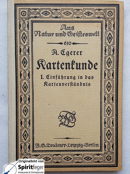 Kartenkunde - I. Einführung in das Kartenverständnis - A. Egerer