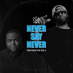 Never Say Never (feat. Edo. G)       OUT NOW