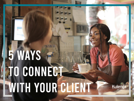 5 Ways to Connect with your Client