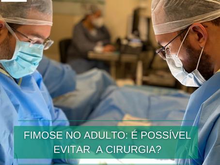 Fimose no adulto: é possível evitar a cirurgia?