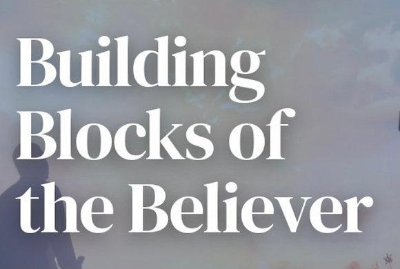 Building Blocks of the Believer (Course Workbook)