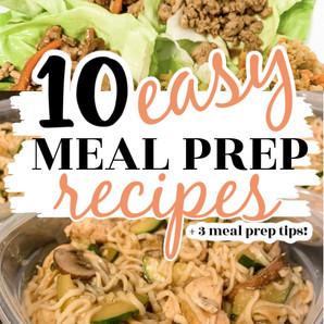 Meal Prep Tips + 10 Easy Meal Prep Recipes & Ideas!