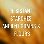L2 - resistant starches, ancient grains