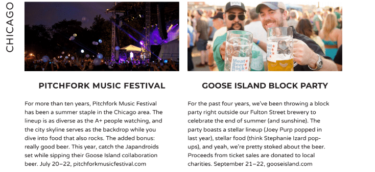 Some great concerts and festivals to check out for live music include Pitchfork music festival and Goose Island Block Party