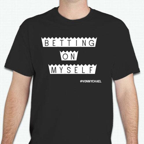 Von Mychael Betting On Myself Shirt